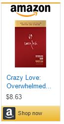 Crazy Love Overwhelmed by a Relentless God.JPG