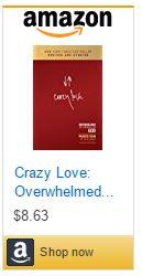 Crazy Love Overwhelmed by a Relentless God.JPG